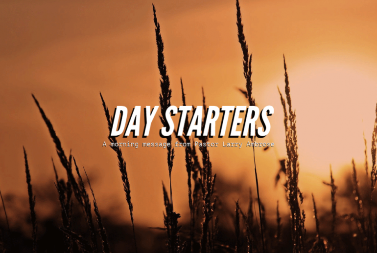 Day-Starters-From-Pastor-Larry-Ambrose